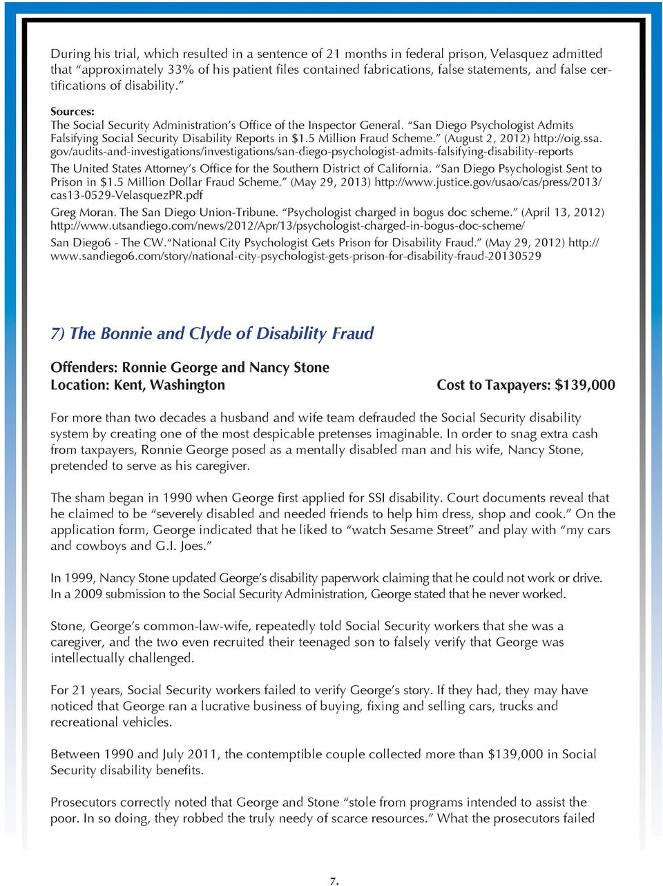 5 Million Fraud Scheme. (August 2, 2012) http://oig.ssa.