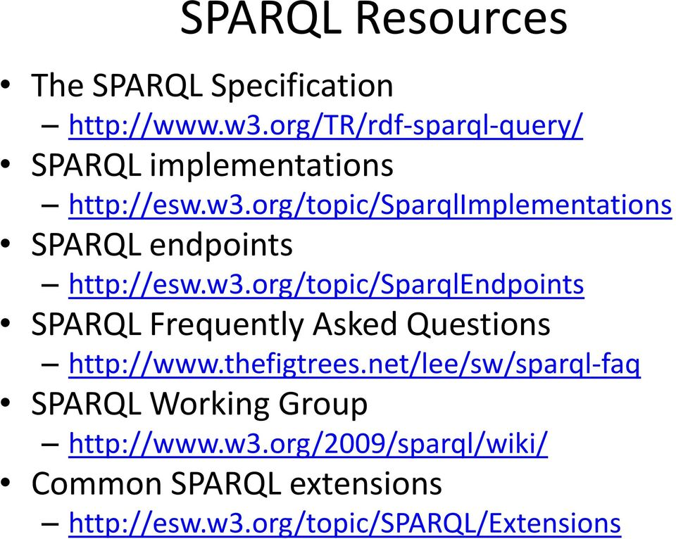 org/topic/sparqlimplementations SPARQL endpoints http://esw.w3.