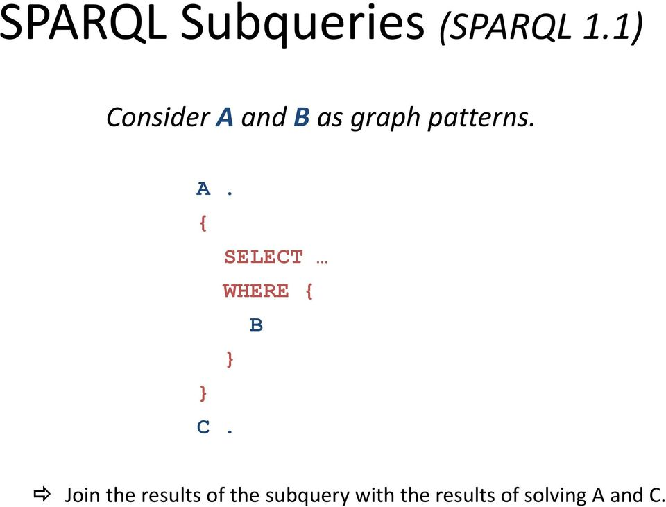Join the results of the subquery with