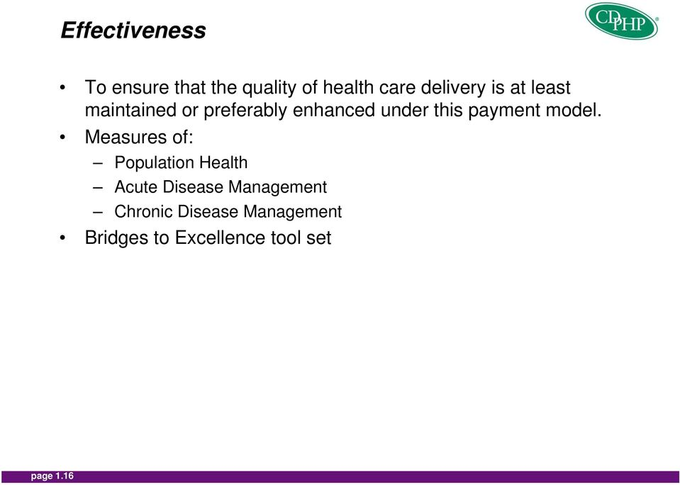 Measures of: Population Health Acute Disease Management Chronic