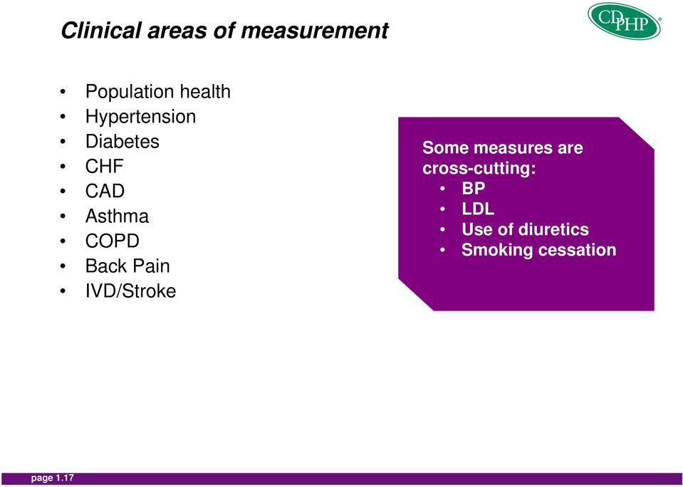 IVD/Stroke Some measures are cross-cutting: BP LDL