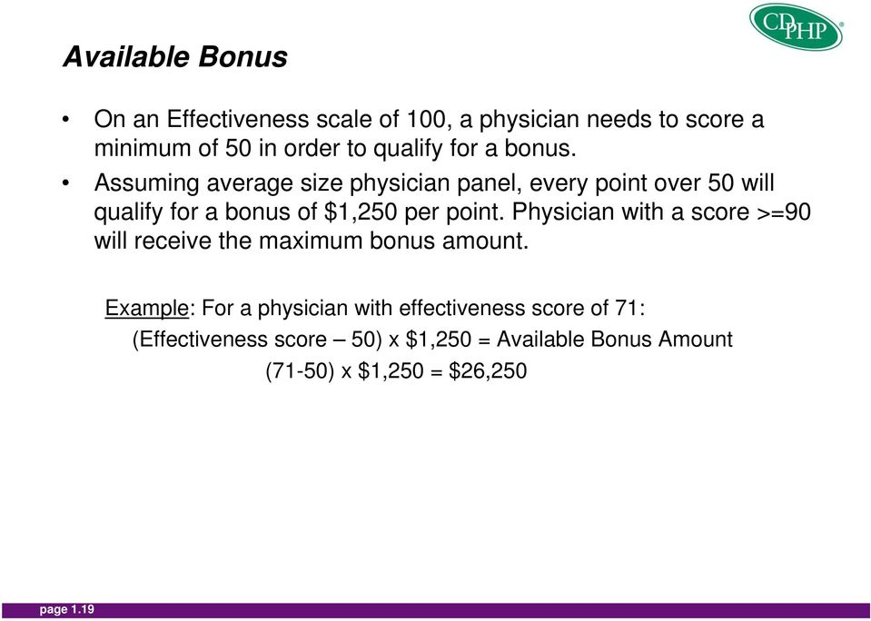 Assuming average size physician panel, every point over 50 will qualify for a bonus of $1,250 per point.
