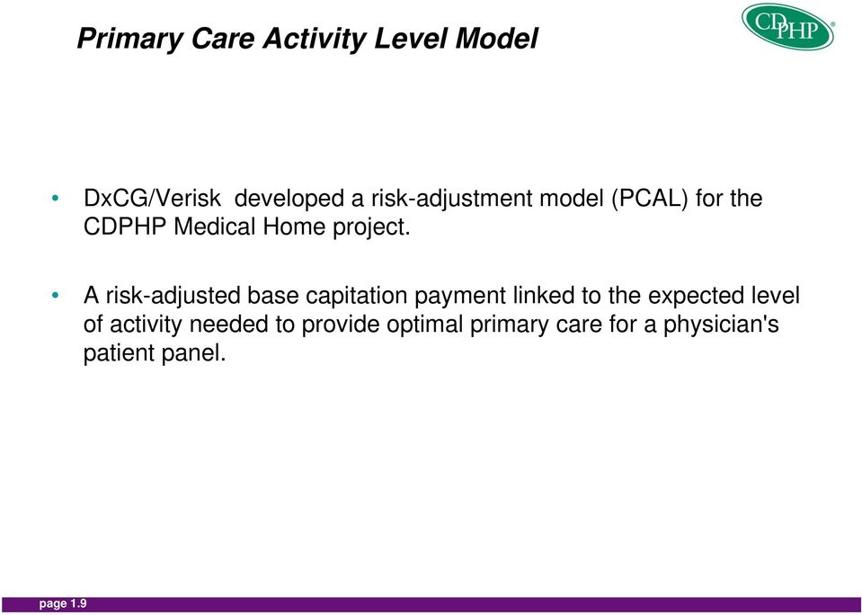 A risk-adjusted base capitation payment linked to the expected level of