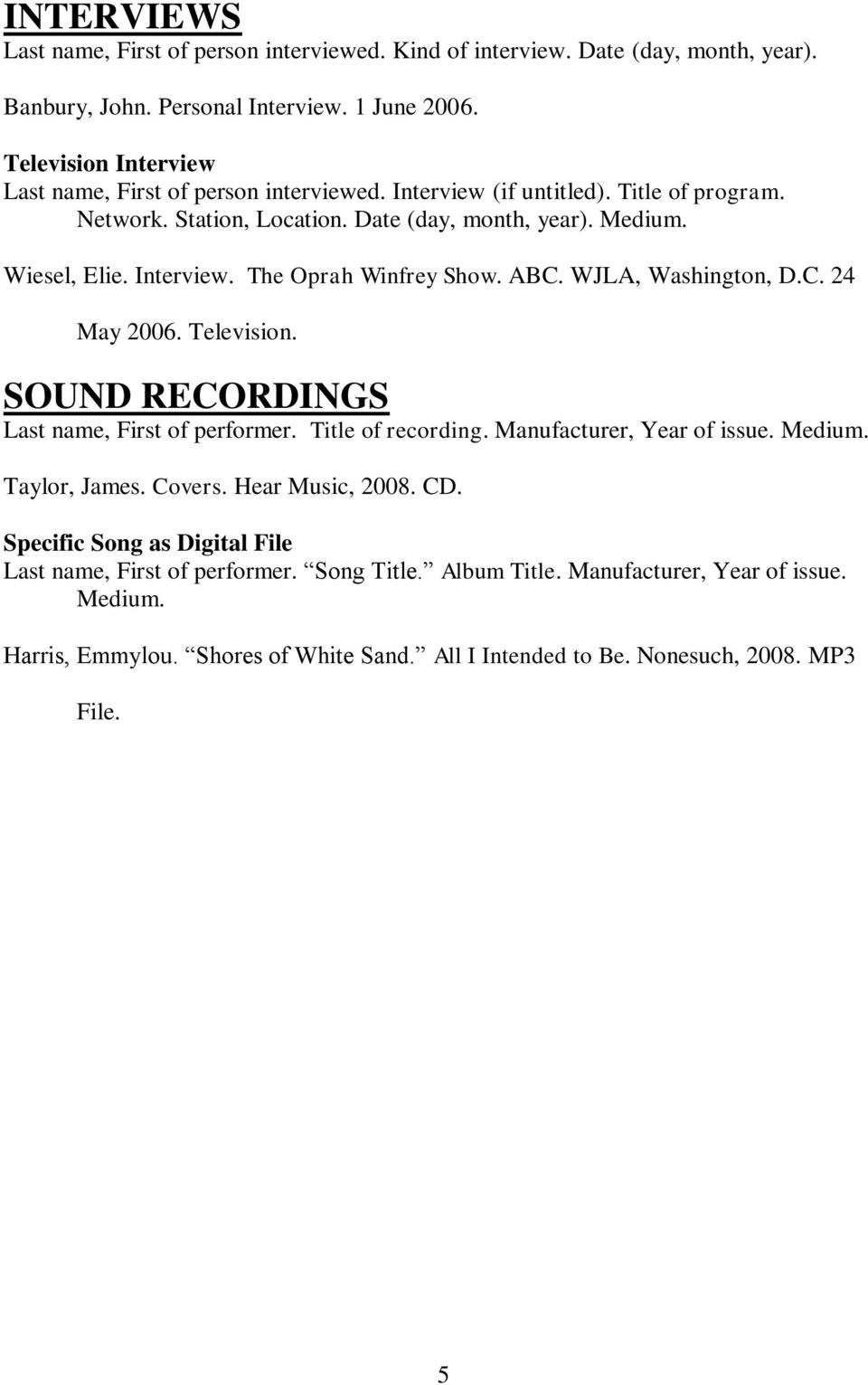 ABC. WJLA, Washington, D.C. 24 May 2006. Television. SOUND RECORDINGS Last name, First of performer. Title of recording. Manufacturer, Year of issue. Medium. Taylor, James. Covers.