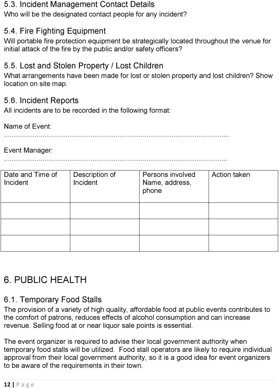 5. Lost and Stolen Property / Lost Children What arrangements have been made for lost or stolen property and lost children? Show location on site map. 5.6.