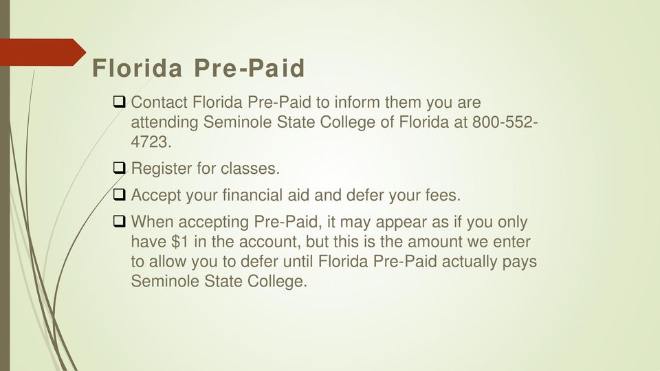 Accept your financial aid and defer your fees.