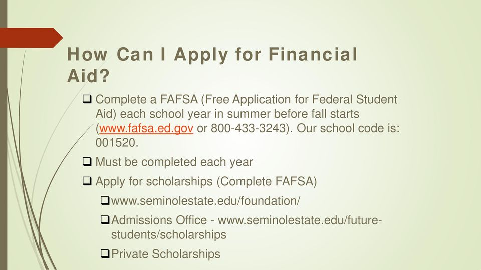 starts (www.fafsa.ed.gov or 800-433-3243). Our school code is: 001520.