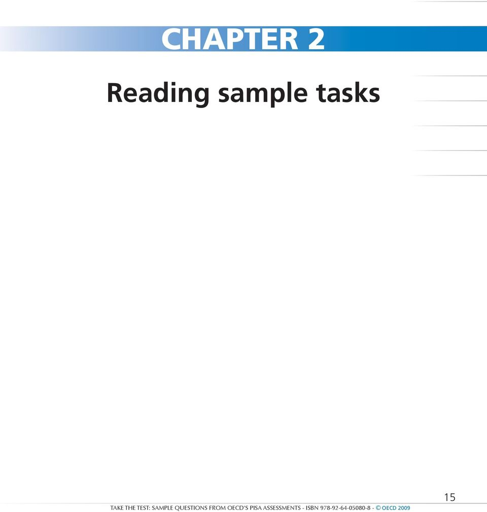 18 READING SAMPLE TASKS The assessment of reading in PISA is not aimed at  testing whether or not 15-year-old students can read in a technical sense,  ...