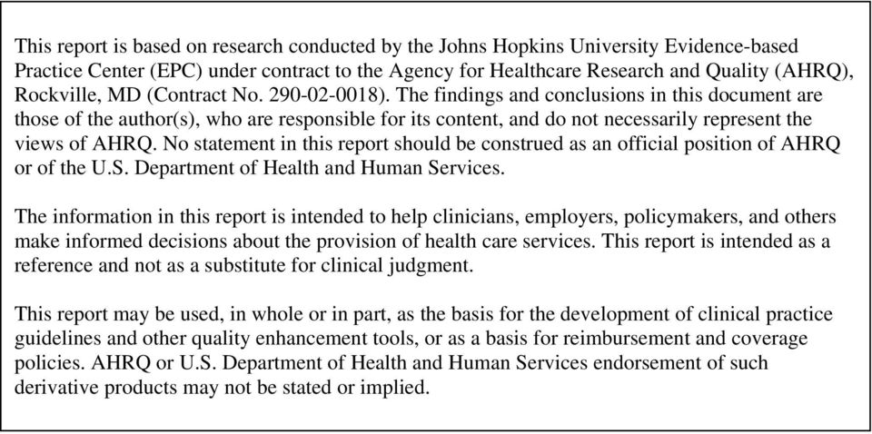 No statement in this report should be construed as an official position of AHRQ or of the U.S. Department of Health and Human Services.