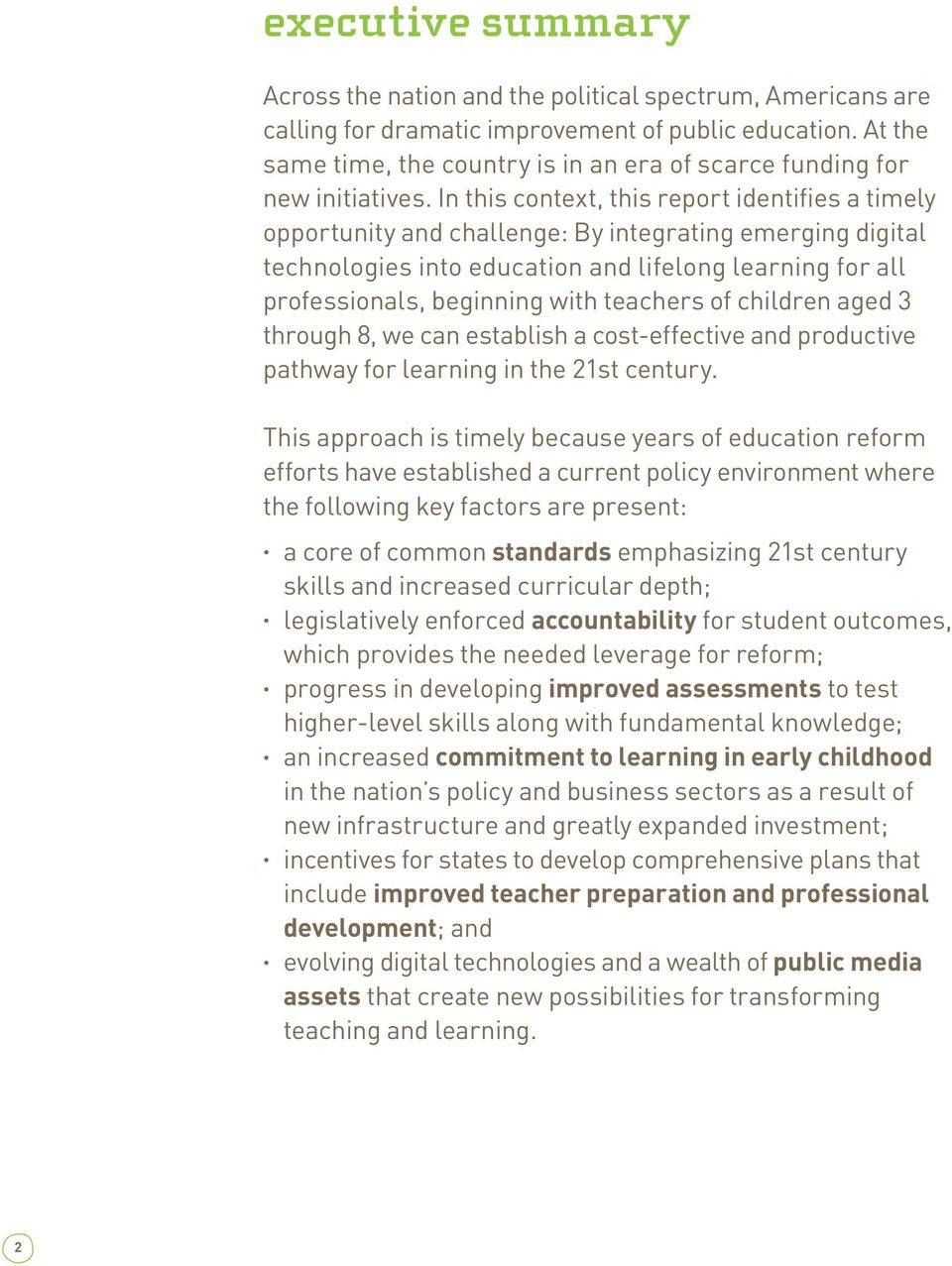 In this context, this report identifies a timely opportunity and challenge: By integrating emerging digital technologies into education and lifelong learning for all professionals, beginning with