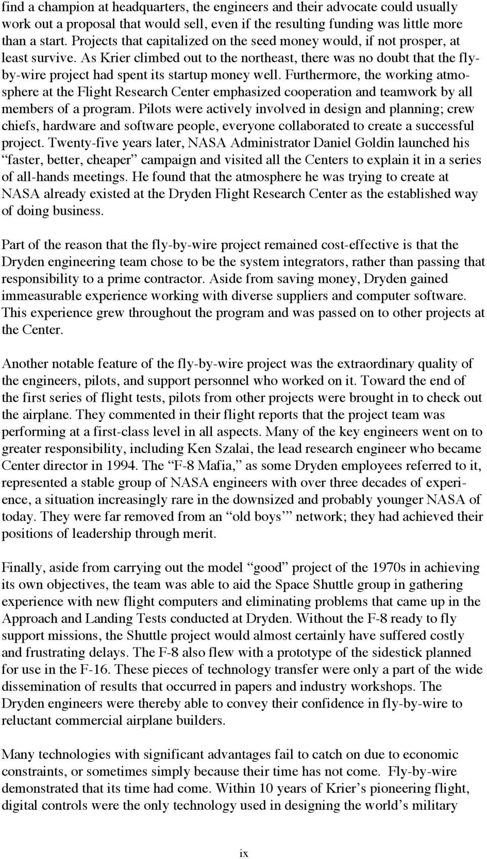 As Krier climbed out to the northeast, there was no doubt that the flyby-wire project had spent its startup money well.