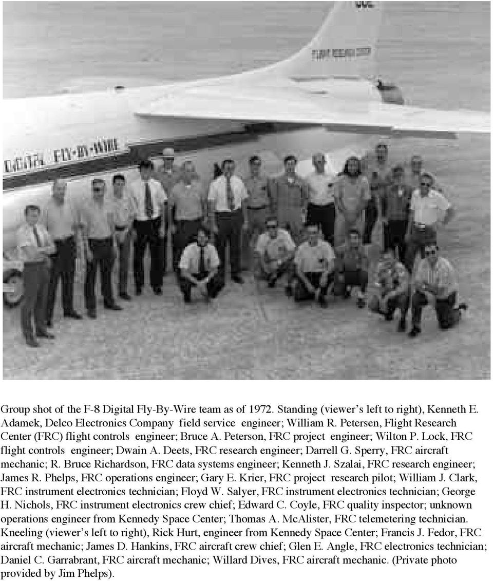 Deets, FRC research engineer; Darrell G. Sperry, FRC aircraft mechanic; R. Bruce Richardson, FRC data systems engineer; Kenneth J. Szalai, FRC research engineer; James R.