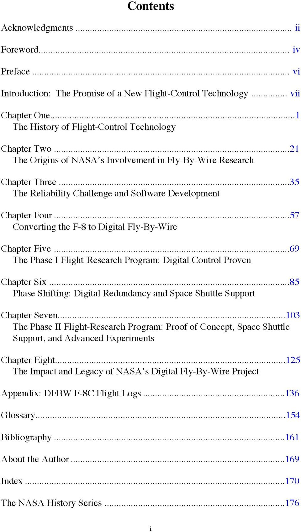 ..57 Converting the F-8 to Digital Fly-By-Wire Chapter Five...69 The Phase I Flight-Research Program: Digital Control Proven Chapter Six.