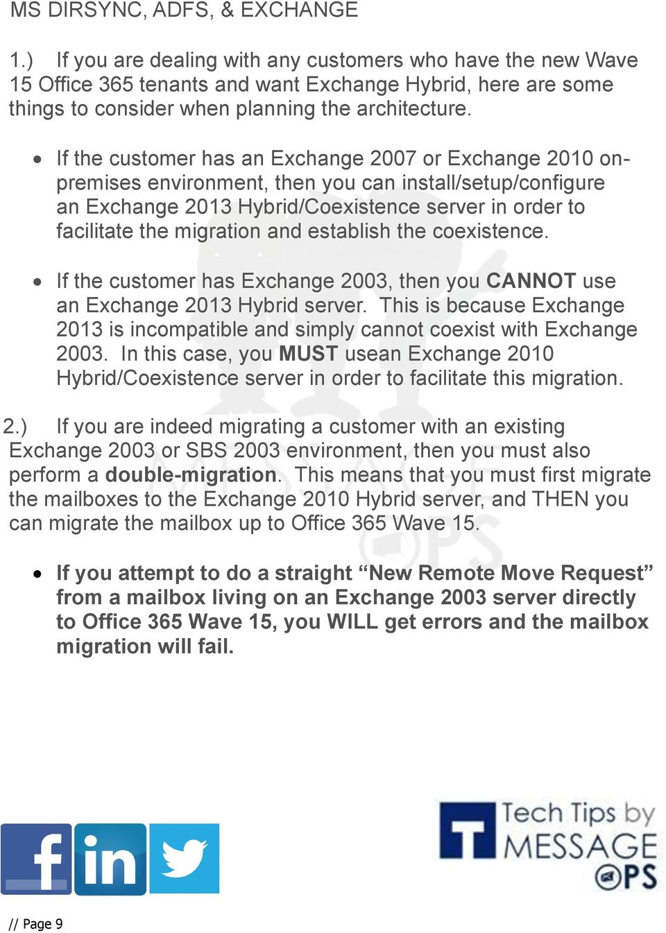establish the coexistence. If the customer has Exchange 2003, then you CANNOT use an Exchange 2013 Hybrid server.