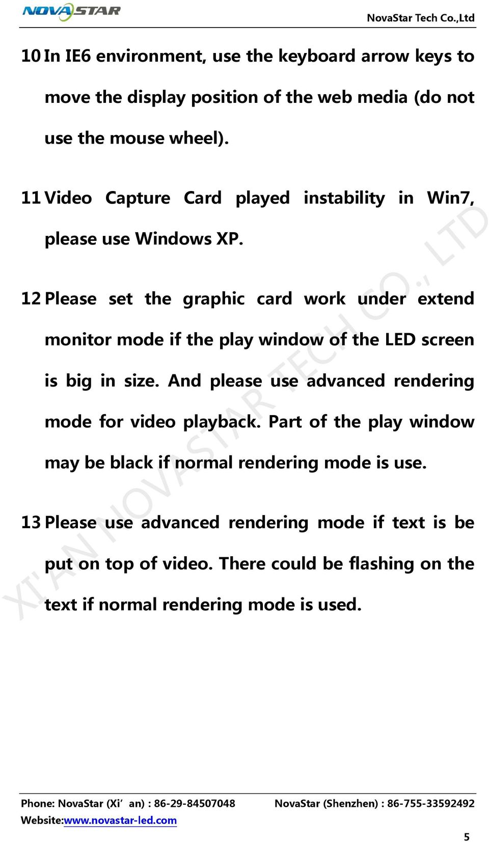 12 Please set the graphic card work under extend monitor mode if the play window of the LED screen is big in size.