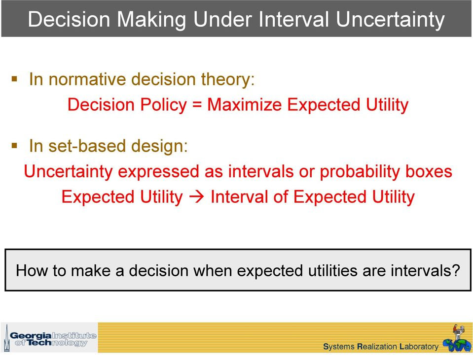 Uncertainty expressed as intervals or probability boxes Expected Utility