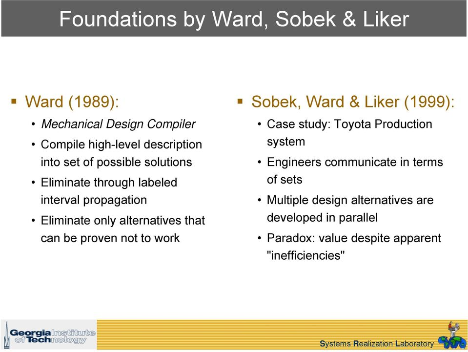 proven not to work Sobek, Ward & Liker (1999): Case study: Toyota Production system Engineers communicate in