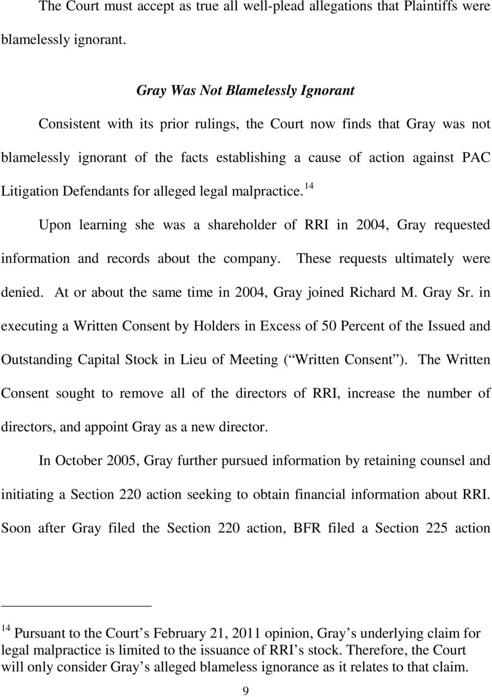 Defendants for alleged legal malpractice. 14 Upon learning she was a shareholder of RRI in 2004, Gray requested information and records about the company. These requests ultimately were denied.