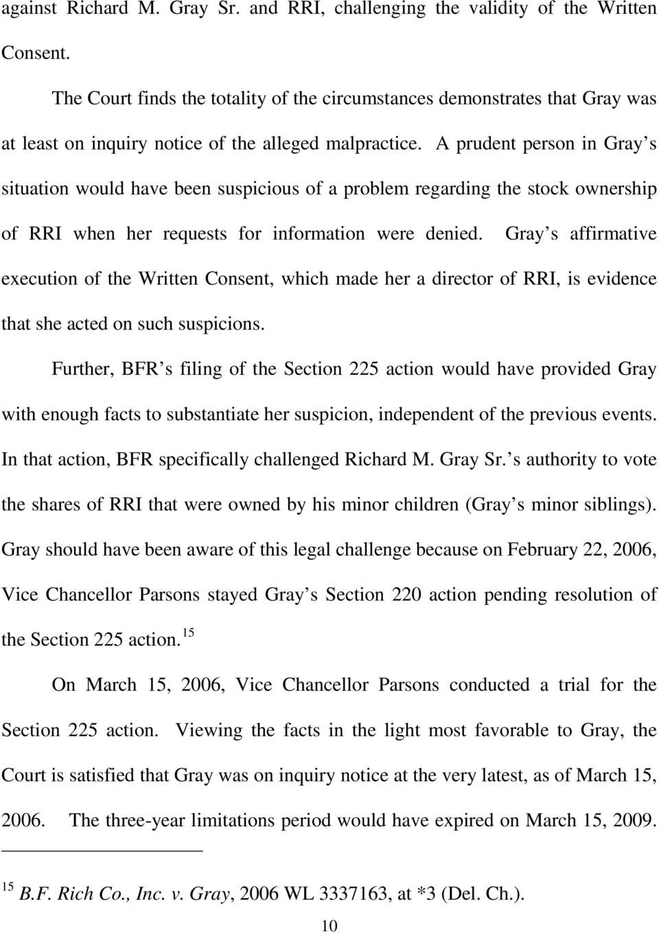 A prudent person in Gray s situation would have been suspicious of a problem regarding the stock ownership of RRI when her requests for information were denied.