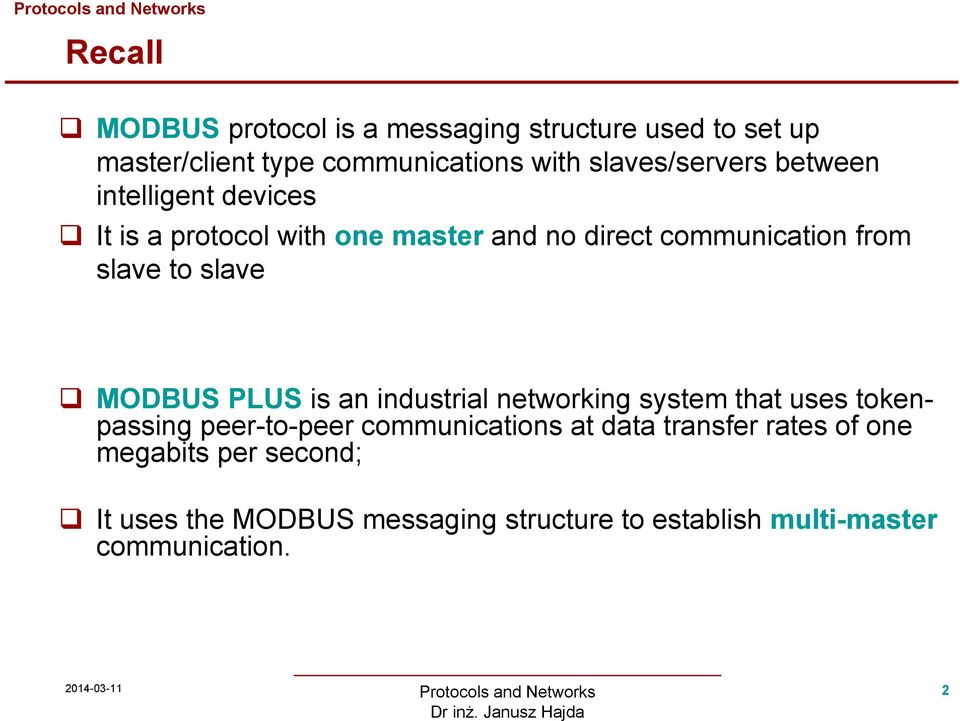slave to slave MODBUS PLUS is an industrial networking system that uses tokenpassing peer-to-peer communications