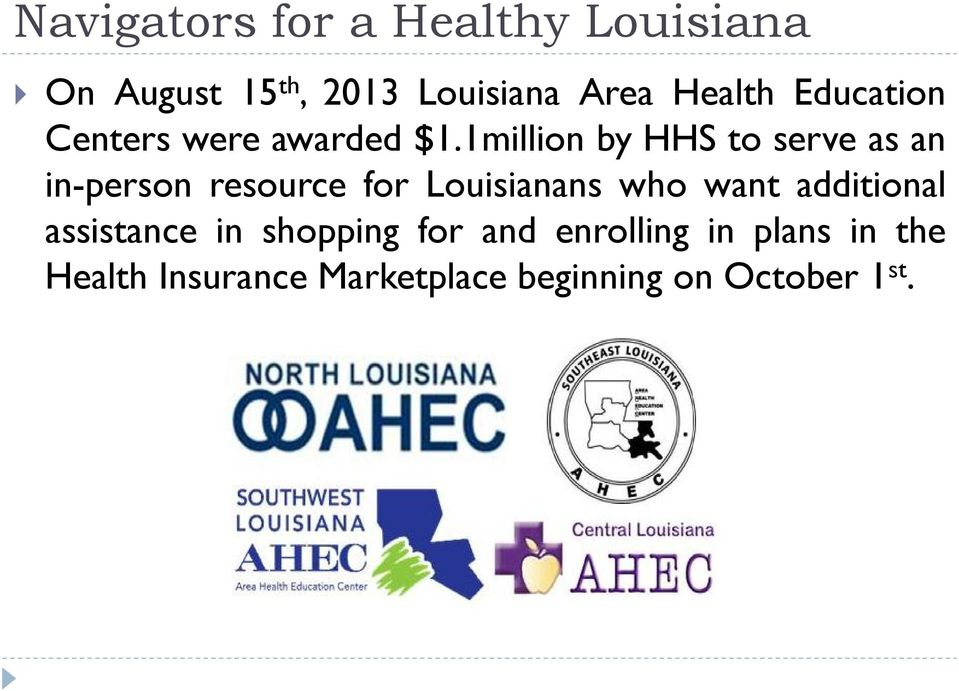 1million by HHS to serve as an in-person resource for Louisianans who want