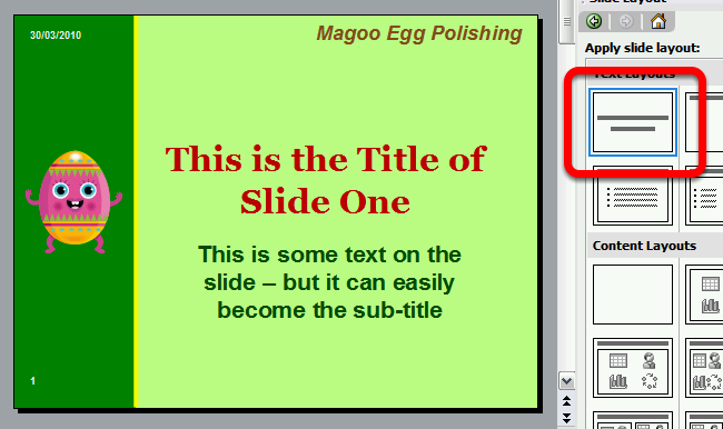 Selecting a Suitable Layout for a Slide This lesson will help you understand how to select a suitable layout for a slide using the Slide Layout task pane Open the Slide Layout task pane To open the