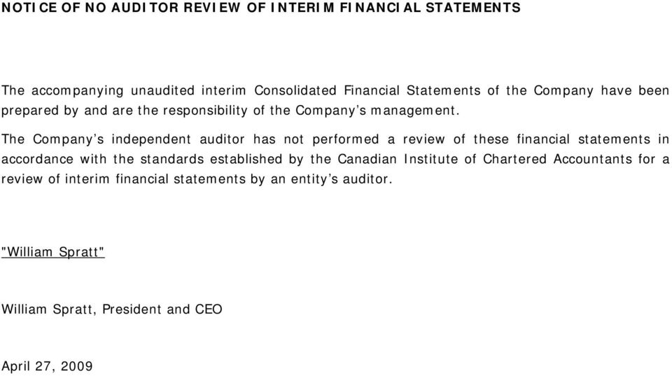 The Company s independent auditor has not performed a review of these financial statements in accordance with the standards established
