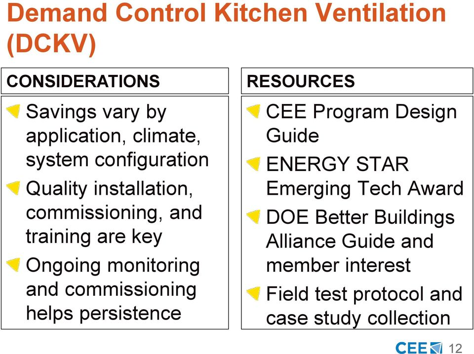 and commissioning helps persistence RESOURCES CEE Program Design Guide ENERGY STAR Emerging Tech