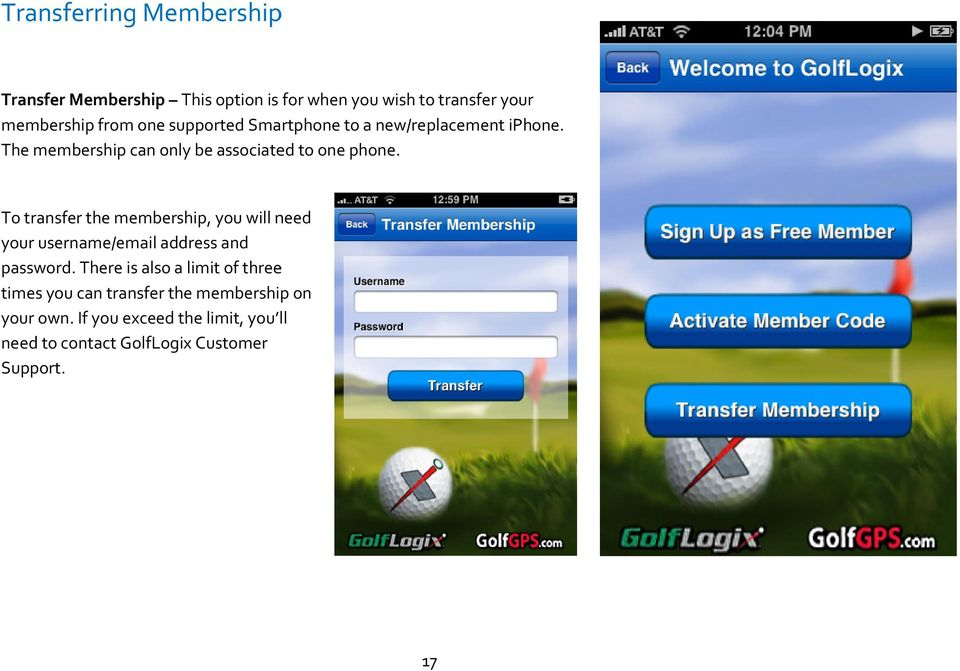 To transfer the membership, you will need your username/email address and password.