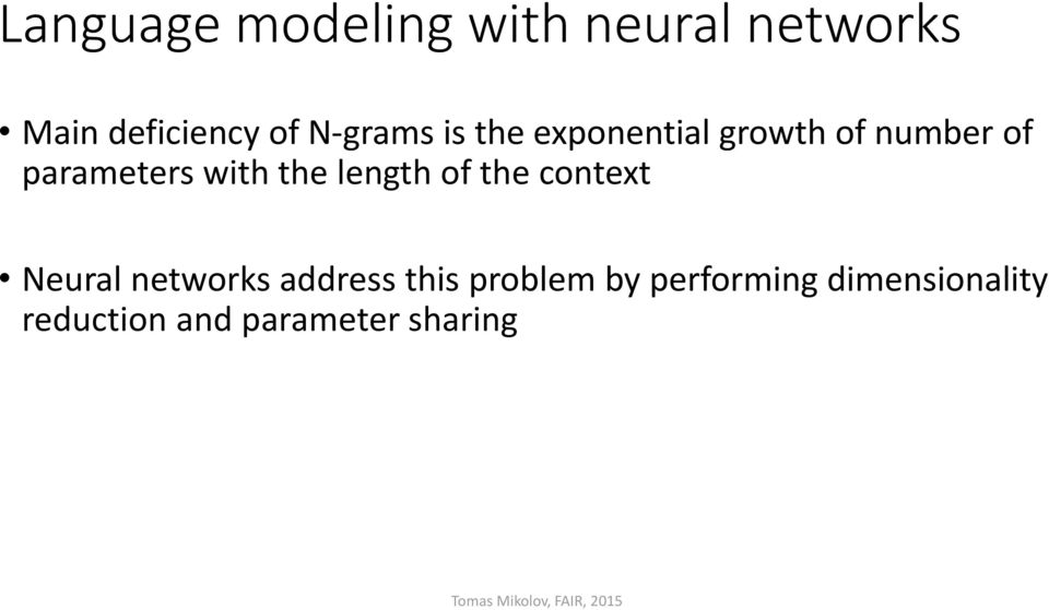with the length of the context Neural networks address this