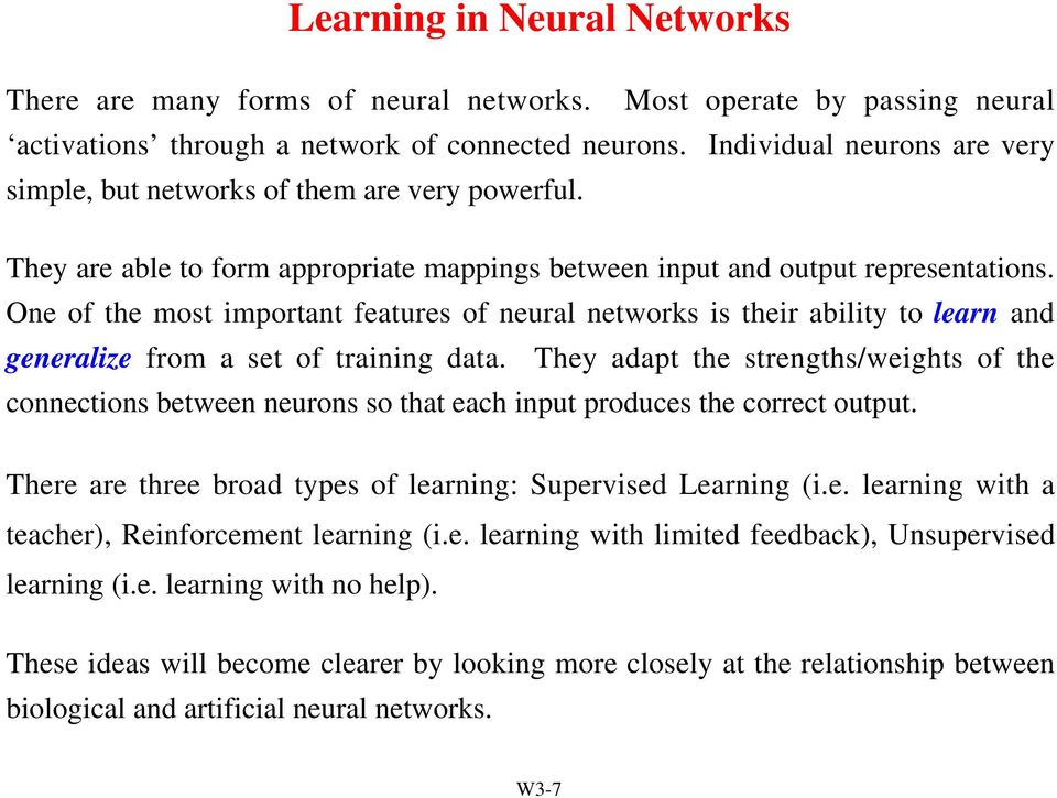 One of the most important features of neural networks is their ability to learn and generalize from a set of training data.