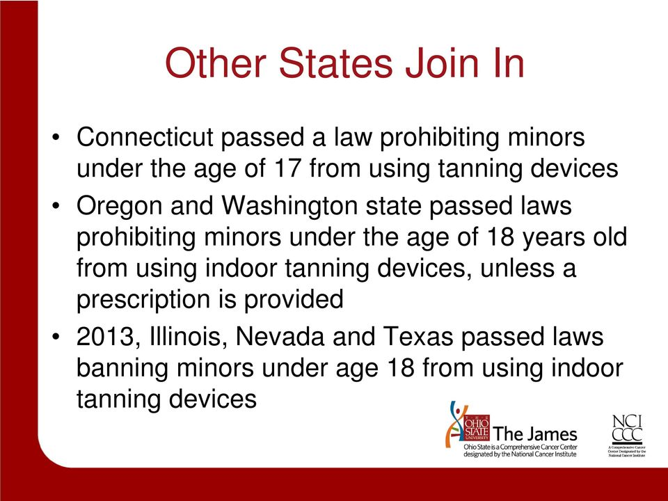 age of 18 years old from using indoor tanning devices, unless a prescription is provided