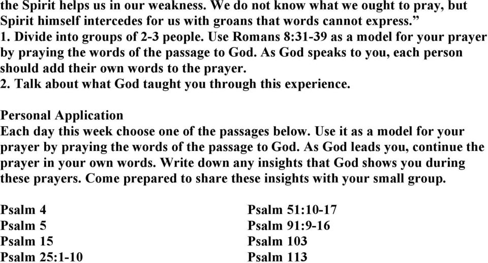 Talk about what God taught you through this experience. Personal Application Each day this week choose one of the passages below.