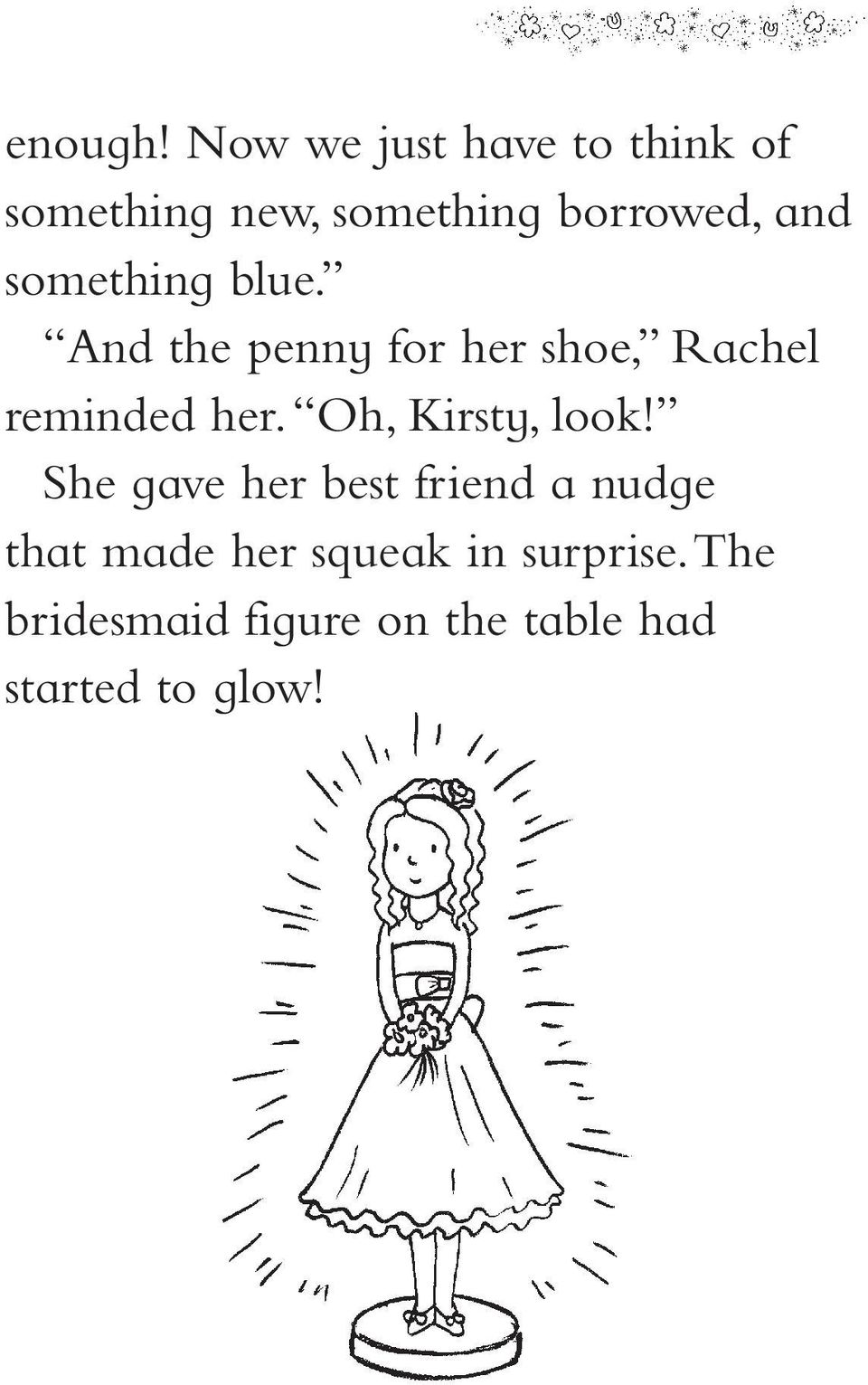 something blue. And the penny for her shoe, Rachel reminded her.