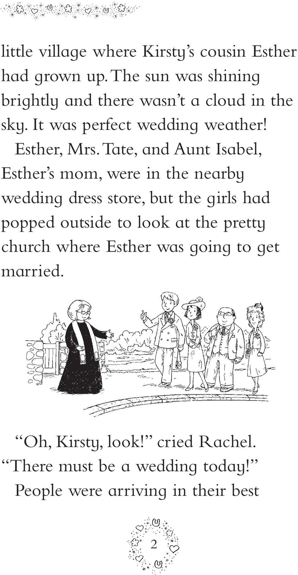 Tate, and Aunt Isabel, Esther s mom, were in the nearby wedding dress store, but the girls had popped outside