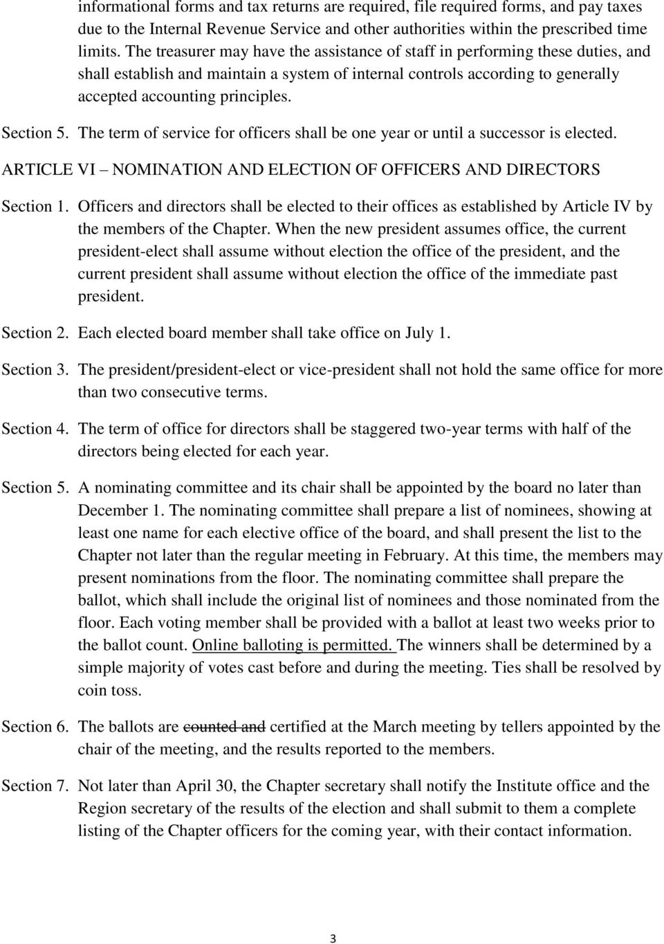 Section 5. The term of service for officers shall be one year or until a successor is elected. ARTICLE VI NOMINATION AND ELECTION OF OFFICERS AND DIRECTORS Section 1.