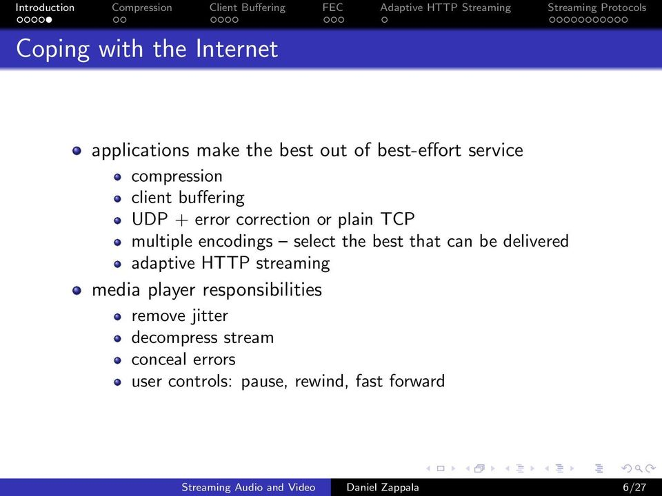 delivered adaptive HTTP streaming media player responsibilities remove jitter decompress stream