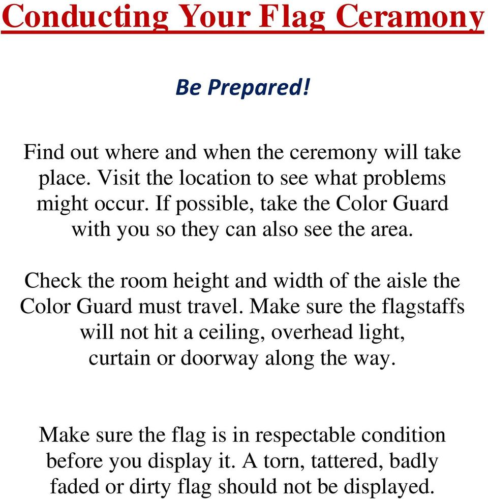 Check the room height and width of the aisle the Color Guard must travel.