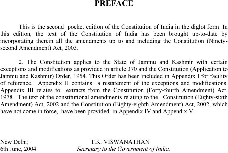 2. The Constitution applies to the State of Jammu and Kashmir with certain exceptions and modifications as provided in article 370 and the Constitution (Application to Jammu and Kashmir) Order, 1954.