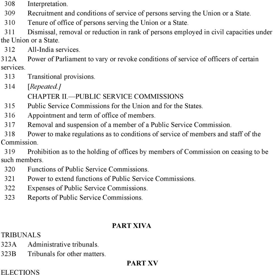 312A Power of Parliament to vary or revoke conditions of service of officers of certain services. 313 Transitional provisions. 314 [Repeated.] CHAPTER II.