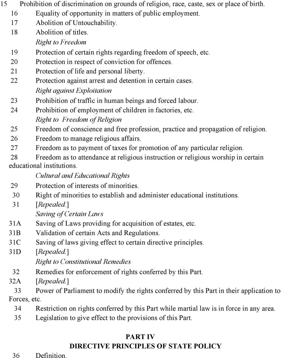 21 Protection of life and personal liberty. 22 Protection against arrest and detention in certain cases. Right against Exploitation 23 Prohibition of traffic in human beings and forced labour.