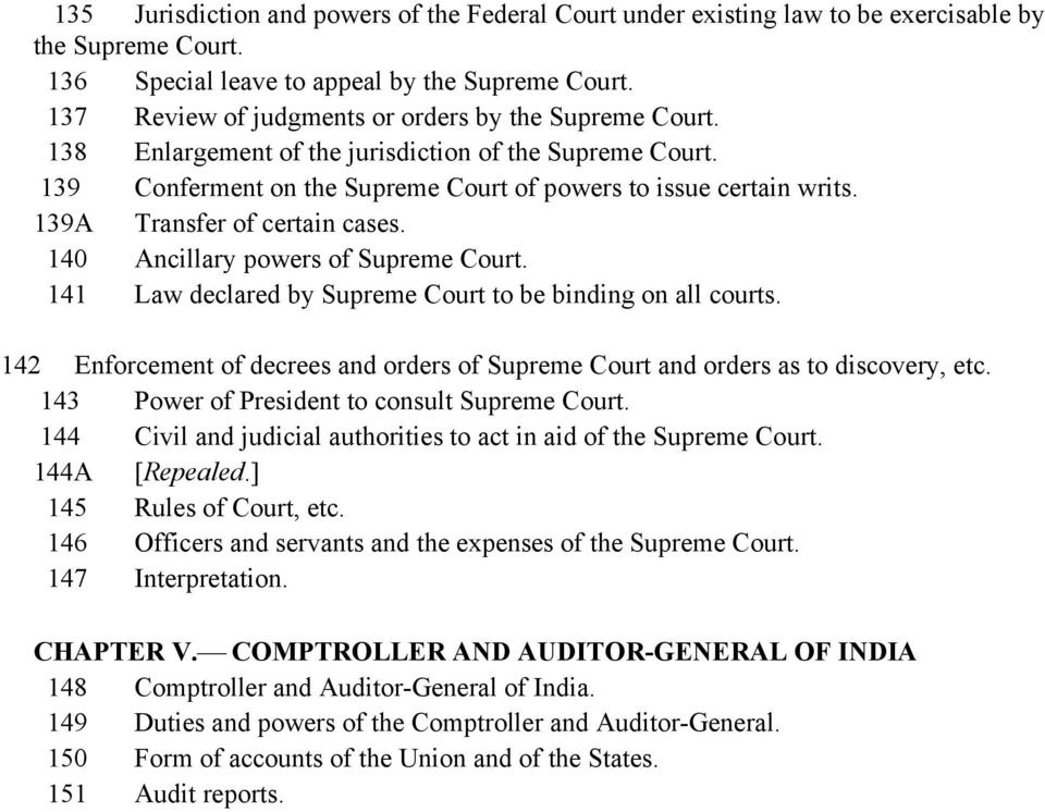 139A Transfer of certain cases. 140 Ancillary powers of Supreme Court. 141 Law declared by Supreme Court to be binding on all courts.