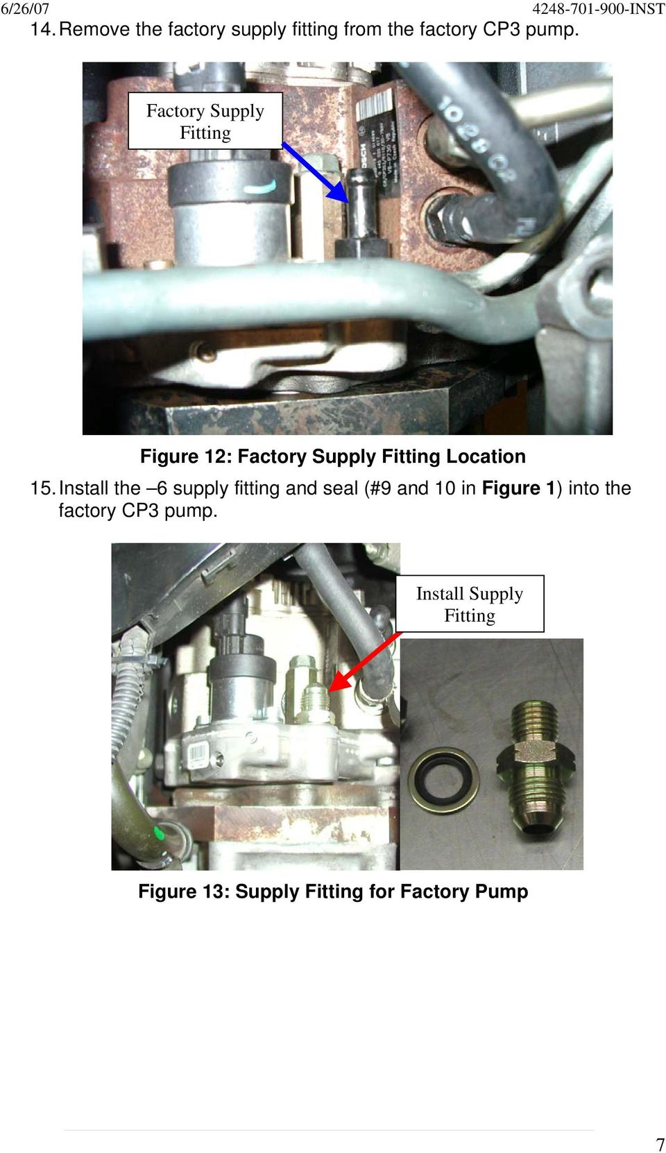 Install the 6 supply fitting and seal (#9 and 10 in Figure 1) into the