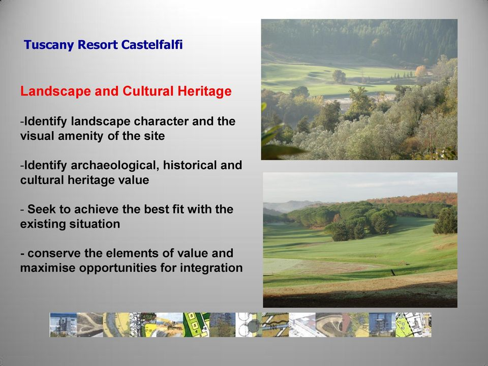 historical and cultural heritage value - Seek to achieve the best fit with the