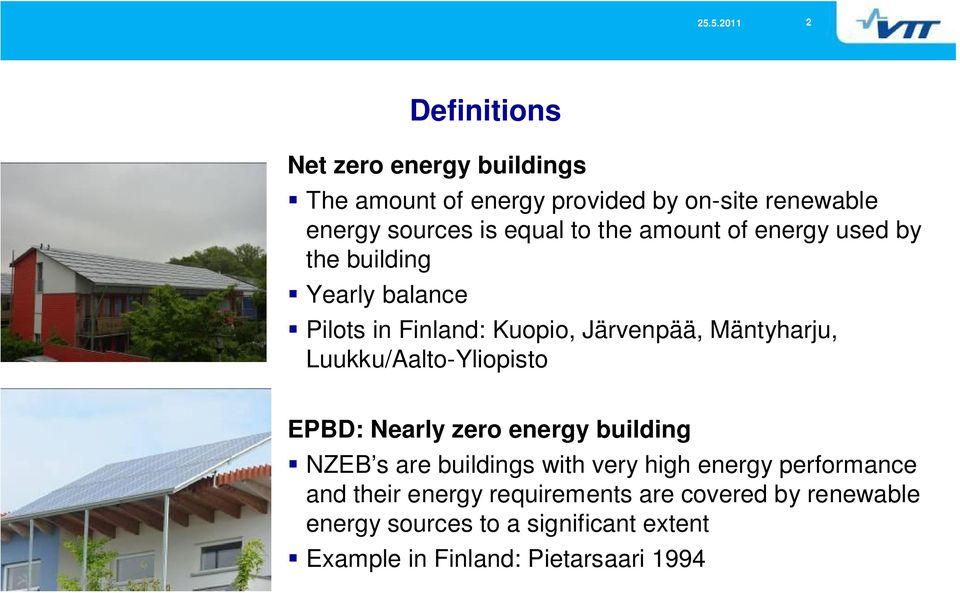 Luukku/Aalto-Yliopisto EPBD: Nearly zero energy building NZEB s are buildings with very high energy performance and