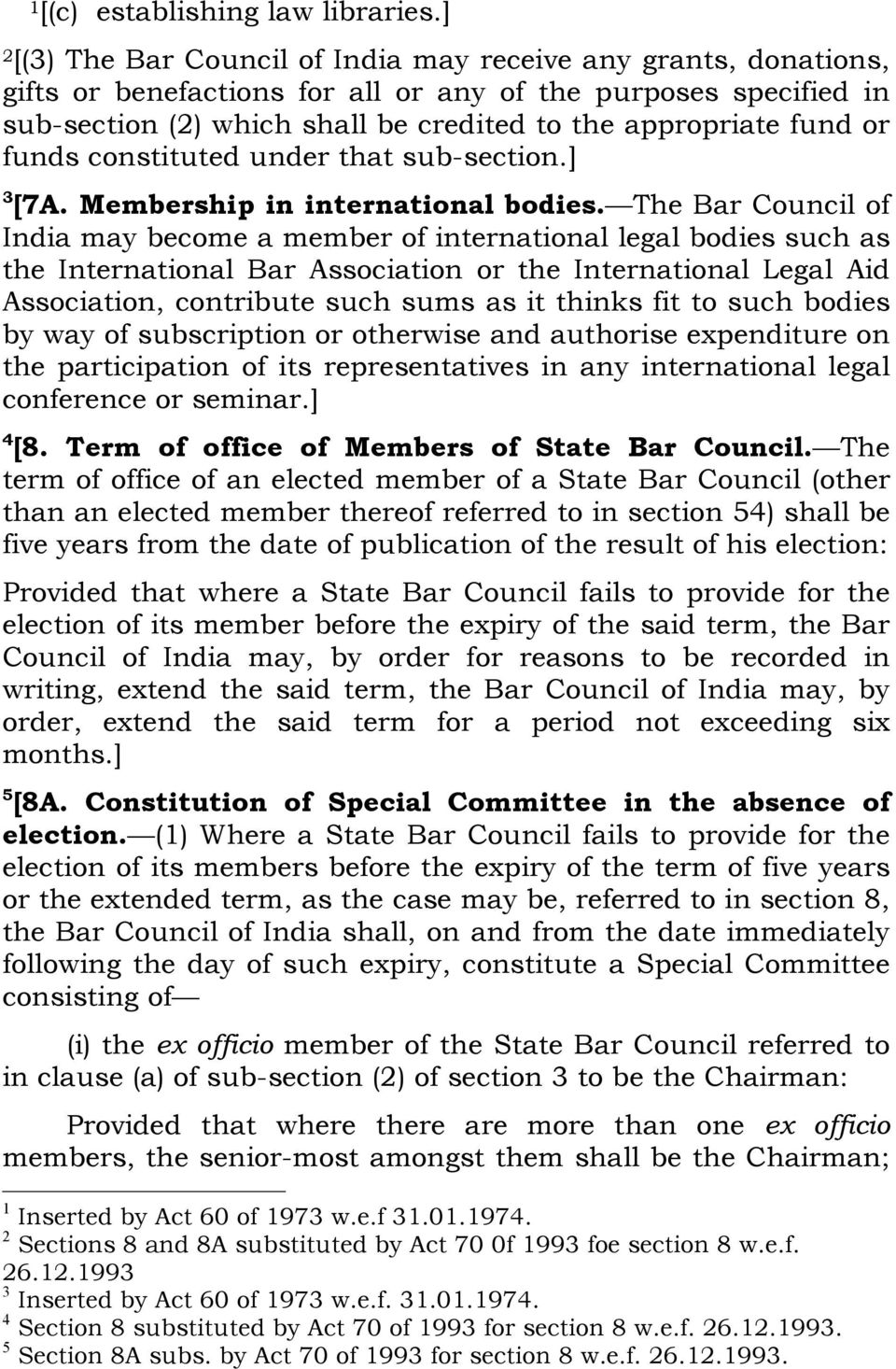 or funds constituted under that sub-section.] 3 [7A. Membership in international bodies.