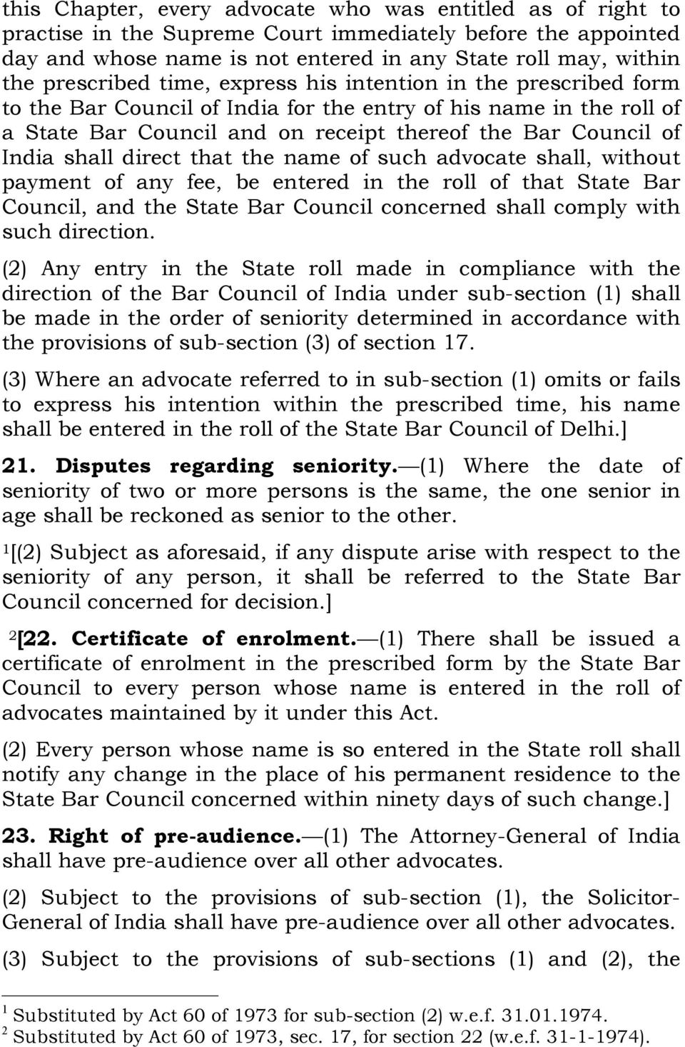 shall direct that the name of such advocate shall, without payment of any fee, be entered in the roll of that State Bar Council, and the State Bar Council concerned shall comply with such direction.