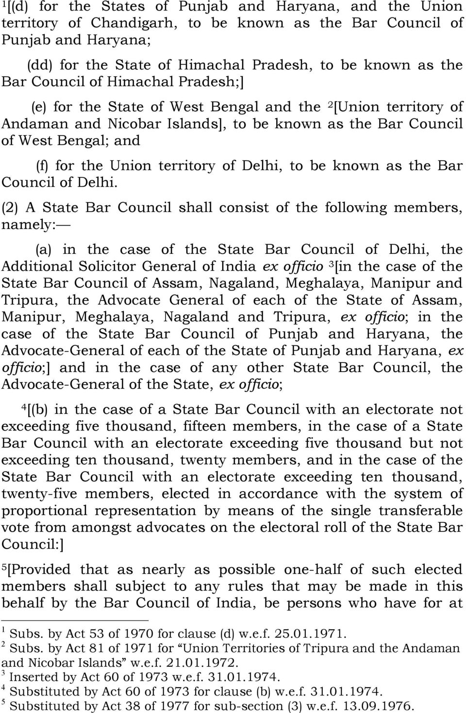 territory of Delhi, to be known as the Bar Council of Delhi.
