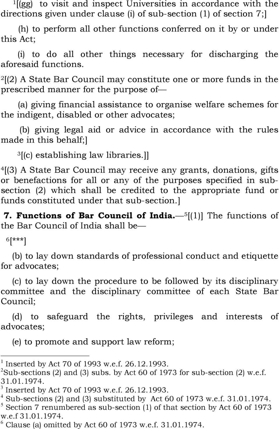 2 [(2) A State Bar Council may constitute one or more funds in the prescribed manner for the purpose of (a) giving financial assistance to organise welfare schemes for the indigent, disabled or other