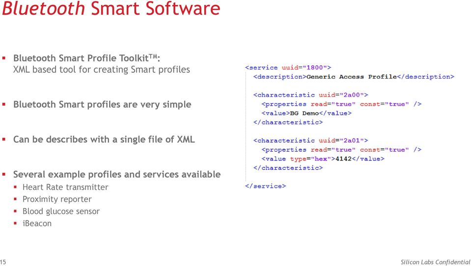 with a single file of XML Several example profiles and services available Heart